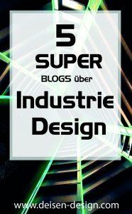 Die 5 Besten Blogs über Industrie Design